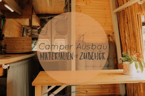 Camper Ausbau Einkaufsliste | Materialien & Zubehör, auf Herz und Nieren getestet
