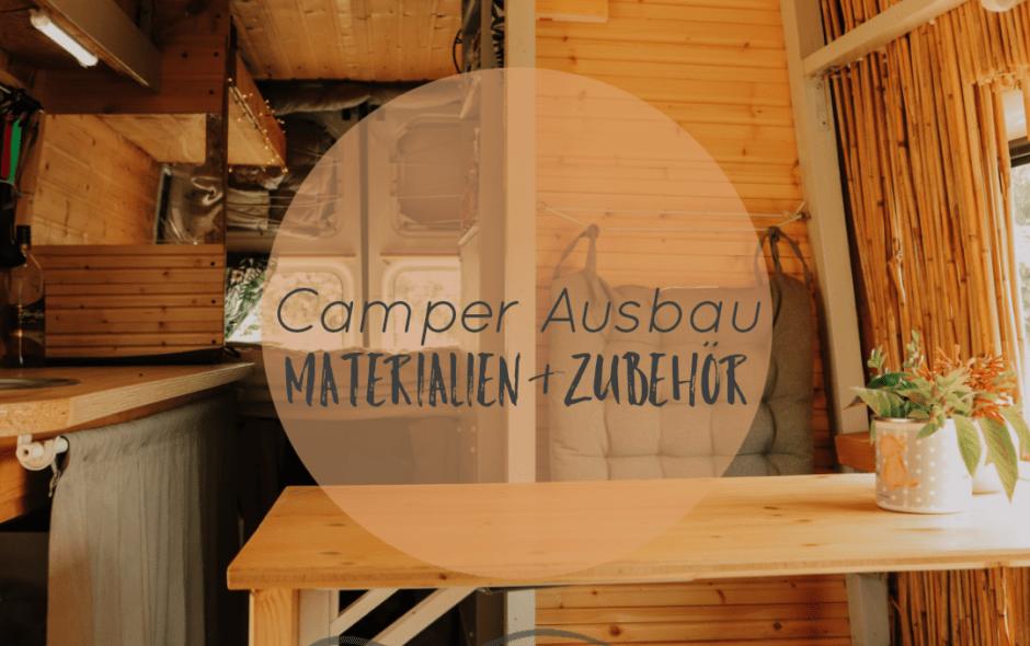 Camper Ausbau Material und Zubehör