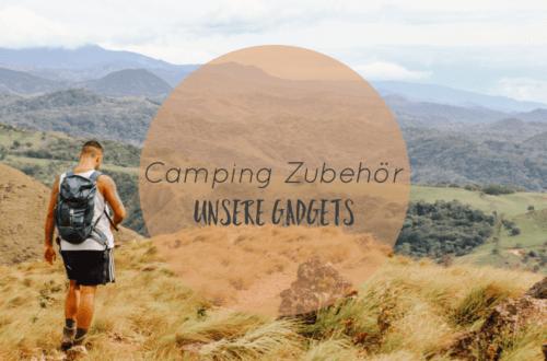 Camping Zubehör Einkaufsliste | Diese Gadgets haben sich wirklich bewährt
