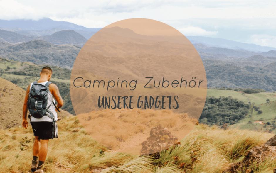 Camping Zubehör unsere Einkaufsliste