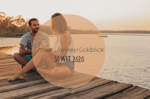 Unser Jahresrückblick 2020 | Wie sich unsere Reise grundlegend verändert